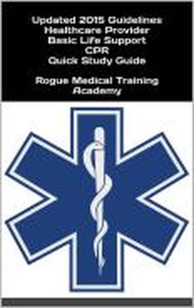 Healthcare Provider Basic Life Support CPR Quick Study Guide 2015 Updated Guidelines