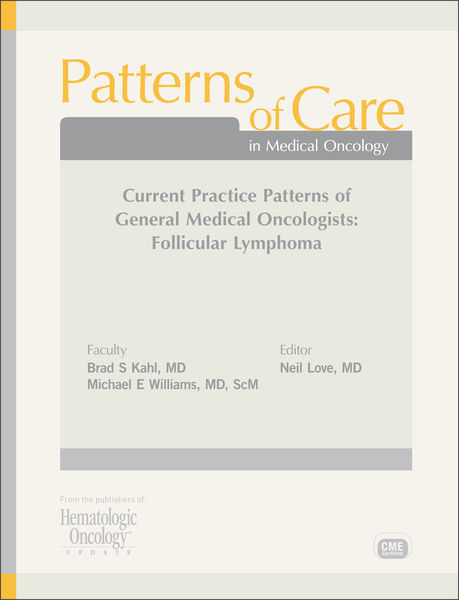 Patterns of Care in Medical Oncology: Current Practice Patterns of General Medical Oncologists — Follicular Lymphoma Module