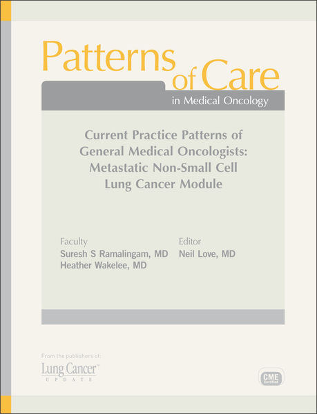 Patterns of Care in Medical Oncology: Current Practice Patterns of General Medical Oncologists — Metastatic Non-Small Cell Lung Cancer Module