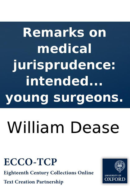 Remarks on medical jurisprudence: intended for the general information of juries and young surgeons.