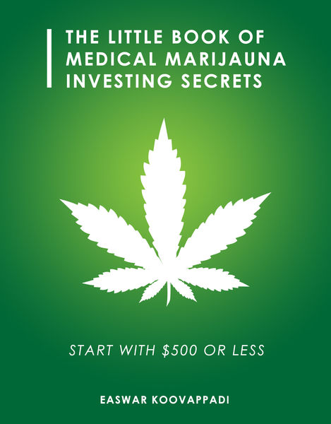 The Little Book of Medical Marijuana Investing Secrets