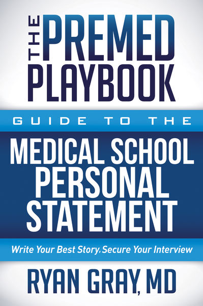 The Premed Playbook: Guide to the Medical School Personal Statement