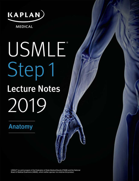 USMLE Step 1 Lecture Notes 2019: Anatomy