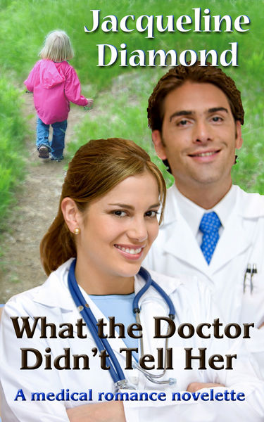 What the Doctor Didn't Tell Her: A Medical Romance Novelette