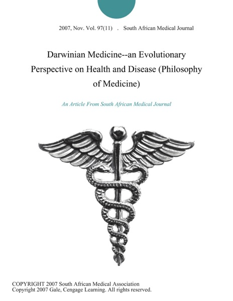 Darwinian Medicine--an Evolutionary Perspective on Health and Disease (Philosophy of Medicine)