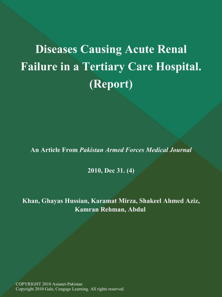 Diseases Causing Acute Renal Failure in a Tertiary Care Hospital (Report)