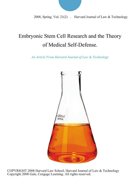 Embryonic Stem Cell Research and the Theory of Medical Self-Defense.
