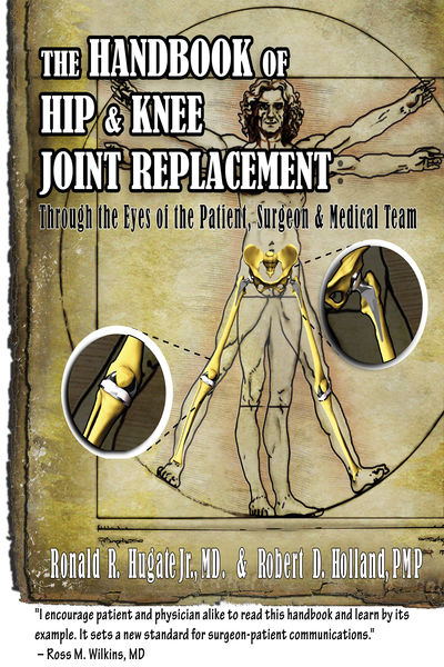 Handbook of Hip & Knee Joint Replacement: Through the Eyes of the Patient, Surgeon & Medical Team