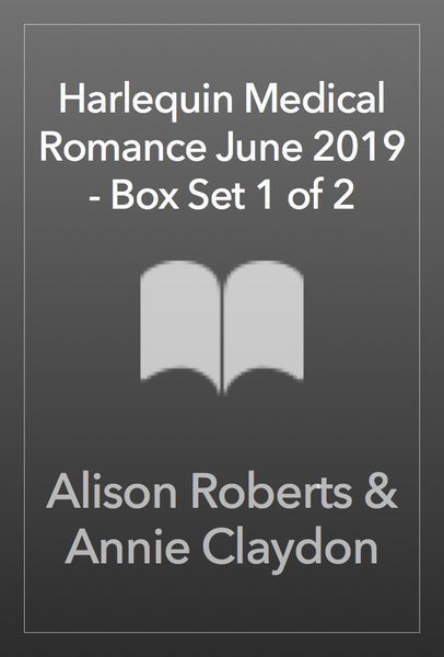 Harlequin Medical Romance June 2019 - Box Set 1 of 2