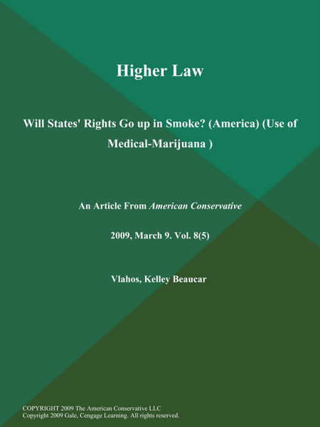 Higher Law: Will States' Rights Go up in Smoke? (America) (Use of Medical-Marijuana )