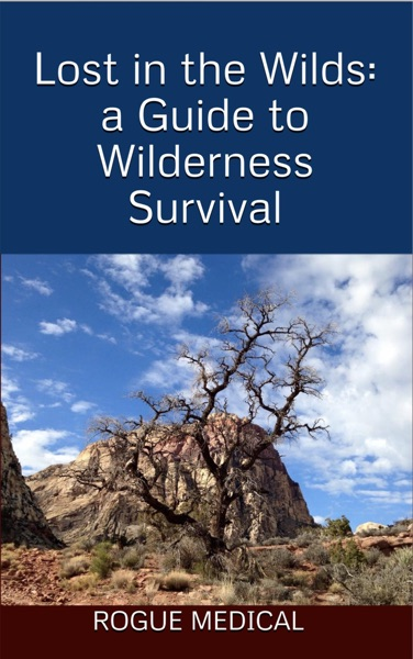 Lost in the Wilds: a Guide to Wilderness Survival