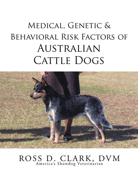Medical, Genetic & Behavioral Risk Factors of Australian Cattle Dogs