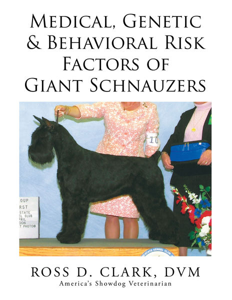 Medical, Genetic & Behavioral Risk Factors of Giant Schnauzers