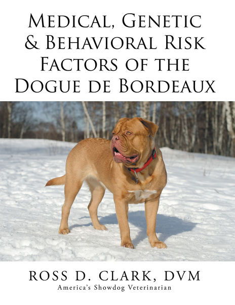 Medical, Genetic & Behavioral Risk Factors of the Dogue de Bordeaux
