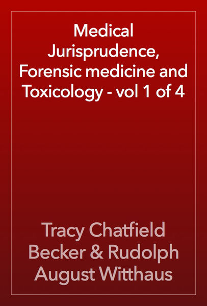 Medical Jurisprudence, Forensic medicine and Toxicology - vol 1 of 4