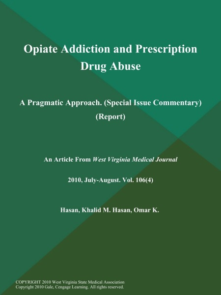 Opiate Addiction and Prescription Drug Abuse: A Pragmatic Approach (Special Issue Commentary) (Report)