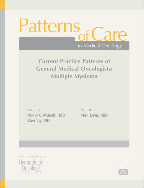 Patterns of Care in Medical Oncology: Current Practice Patterns of General Medical Oncologists — Multiple Myeloma