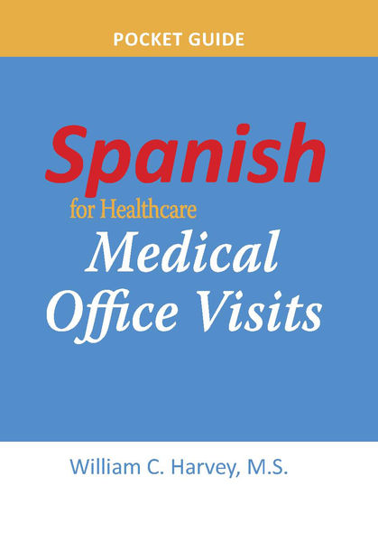 Spanish for Healthcare: Medical Office Visits