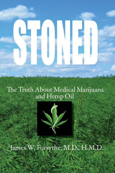 Stoned ~ The Truth About Medical Marijuana and Hemp Oil