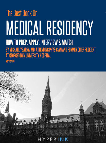 The Best Book On Medical Residency: How To Prep, Apply, Interview & Match