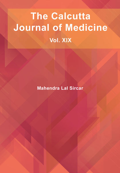 The Calcutta Journal of Medicine: Vol. XIX