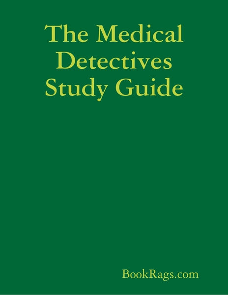 The Medical Detectives Study Guide