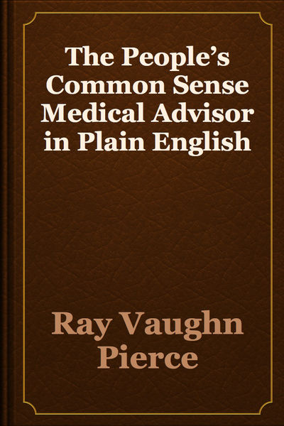 The People's Common Sense Medical Advisor in Plain English