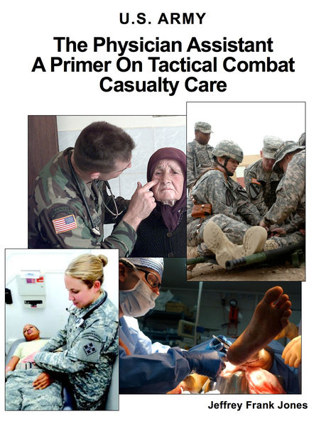 The Physician Assistant - a Primer On Tactical Combat Casualty Care