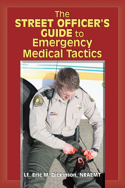 The Street Officer's Guide to Emergency Medical Tactics