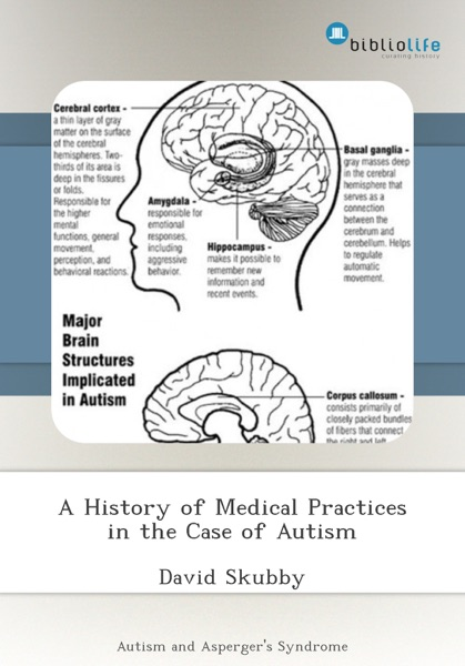 A History of Medical Practices in the Case of Autism