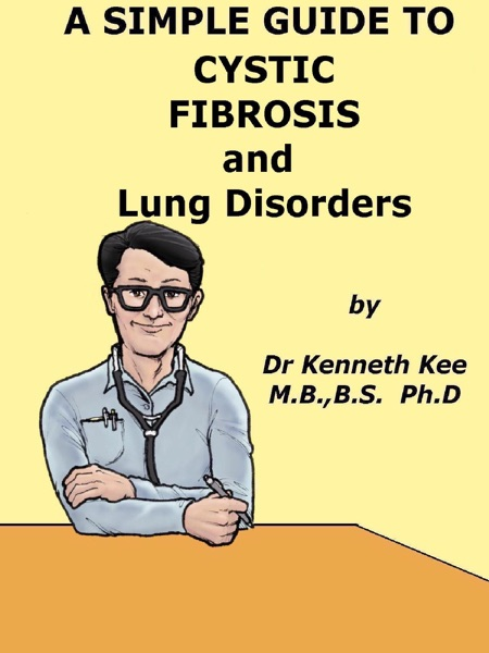 A Simple Guide to Cystic Fibrosis and Lung Disorders