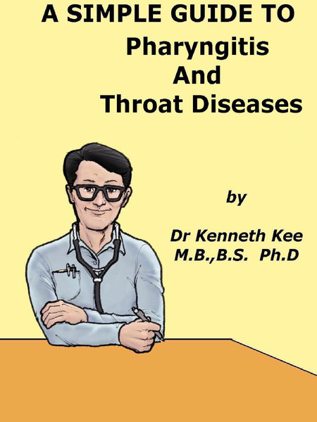 A Simple Guide to Pharyngitis and Throat Diseases