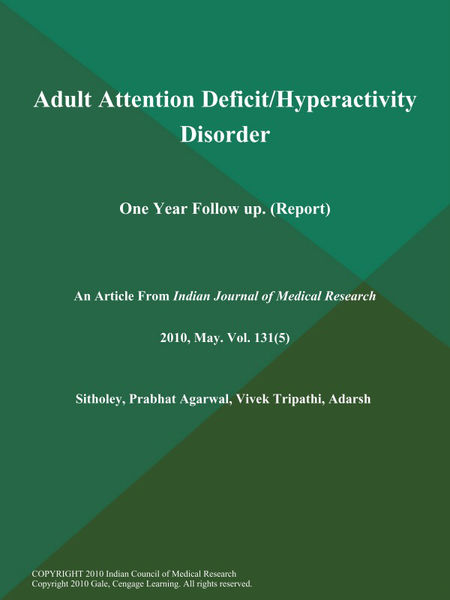 Adult Attention Deficit/Hyperactivity Disorder: One Year Follow up (Report)