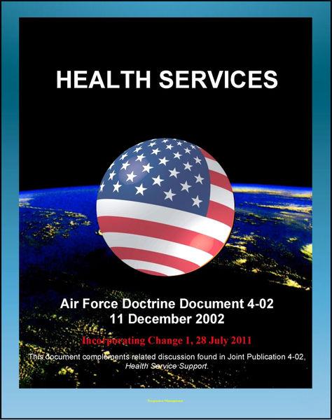Air Force Doctrine Document 4-02: Health Services - Air Force Medical Service, Air Force Surgeon General, Aeromedical Evacuation, Medical Logistics