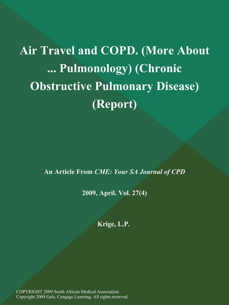 Air Travel and COPD (More About ... Pulmonology) (Chronic Obstructive Pulmonary Disease) (Report)