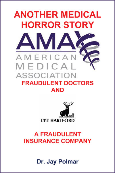 Another Medical Horror Story: The AMA and ITT Hartford Conspire to Cripple A Patient