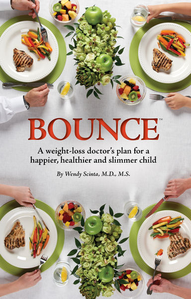 BOUNCE®, A Weight-Loss Doctor's Plan for a Happier, Healthier, and Slimmer Child