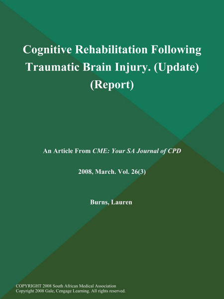 Cognitive Rehabilitation Following Traumatic Brain Injury (Update) (Report)