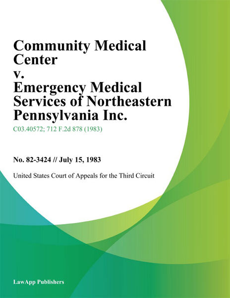 Community Medical Center v. Emergency Medical Services of Northeastern Pennsylvania Inc.