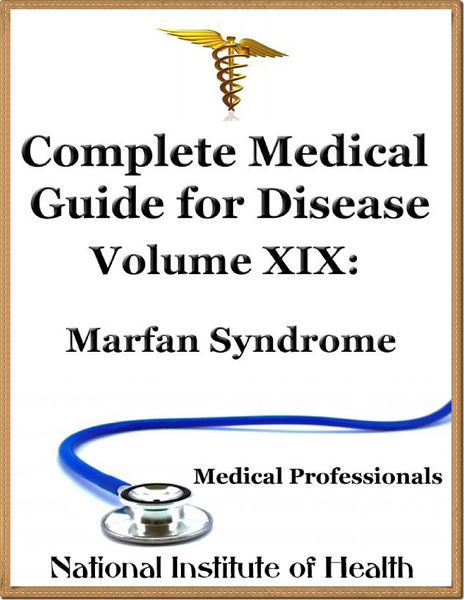 Complete Medical Guide for Disease Volume XIX; Marfan Syndrome