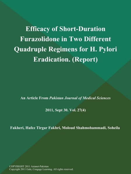 Efficacy of Short-Duration Furazolidone in Two Different Quadruple Regimens for H. Pylori Eradication (Report)