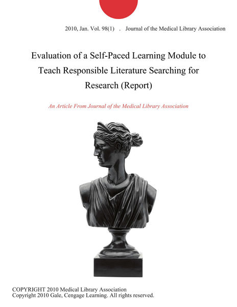 Evaluation of a Self-Paced Learning Module to Teach Responsible Literature Searching for Research (Report)
