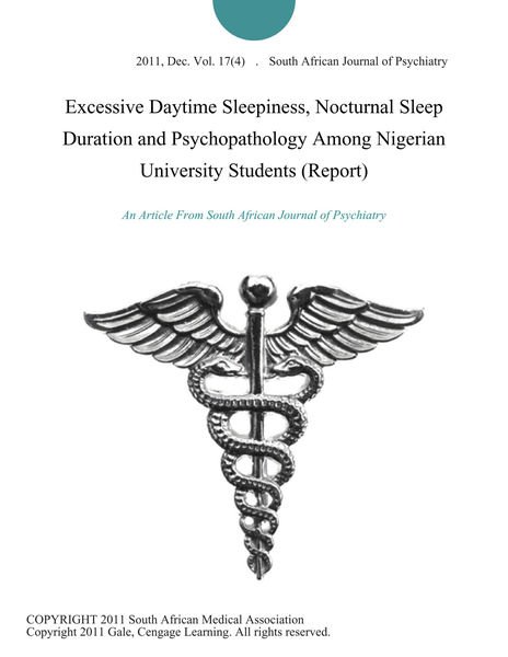 Excessive Daytime Sleepiness, Nocturnal Sleep Duration and Psychopathology Among Nigerian University Students (Report)