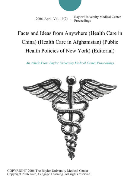 Facts and Ideas from Anywhere (Health Care in China) (Health Care in Afghanistan) (Public Health Policies of New York) (Editorial)