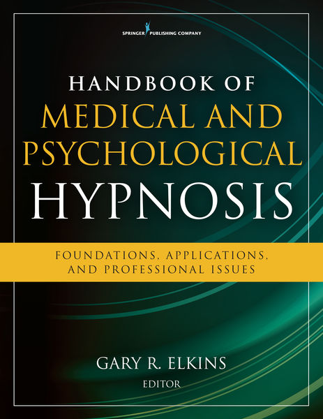 Handbook of Medical and Psychological Hypnosis