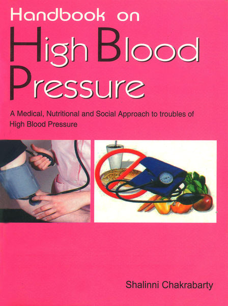 Handbook on High Blood Pressure: A Medical, Nutritional and Social Approach to Understanding of High Blood Pressure