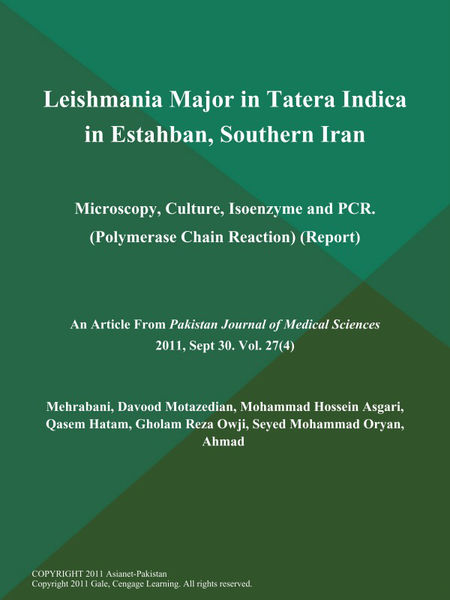 Leishmania Major in Tatera Indica in Estahban, Southern Iran: Microscopy, Culture, Isoenzyme and PCR (Polymerase Chain Reaction) (Report)