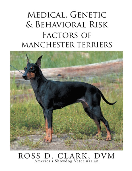 Medical, Genetic & Behavioral Risk Factors of Manchester Terriers