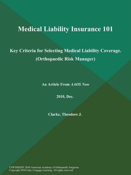 Medical Liability Insurance 101: Key Criteria for Selecting Medical Liability Coverage (Orthopaedic Risk Manager)