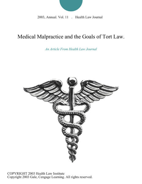 Medical Malpractice and the Goals of Tort Law.